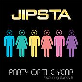 Play & Download Party of the Year (feat. Sandy B) by Jipsta | Napster