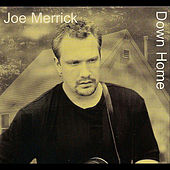 Play & Download Down Home by Joe Merrick | Napster