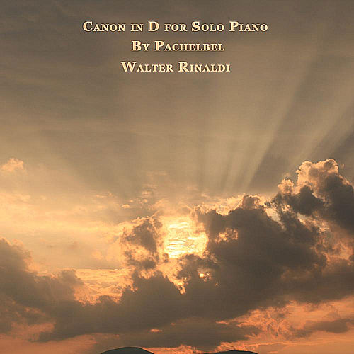 Canon in D for Solo Piano by Pachelbel by Walter Rinaldi