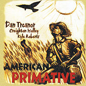 Play & Download American Primative by Dan Treanor | Napster