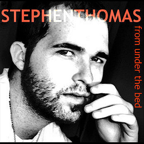 Play & Download ... From Under the Bed by Stephen Thomas | Napster