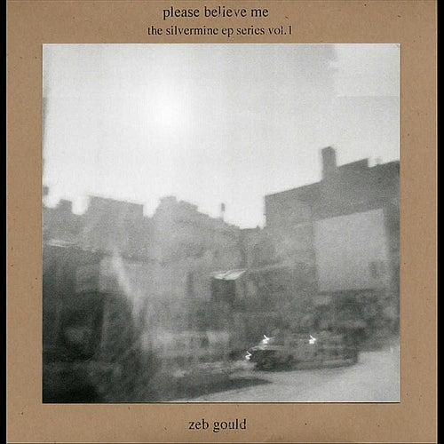 Please Believe Me - Silvermine, Vol.1 by Zeb Gould