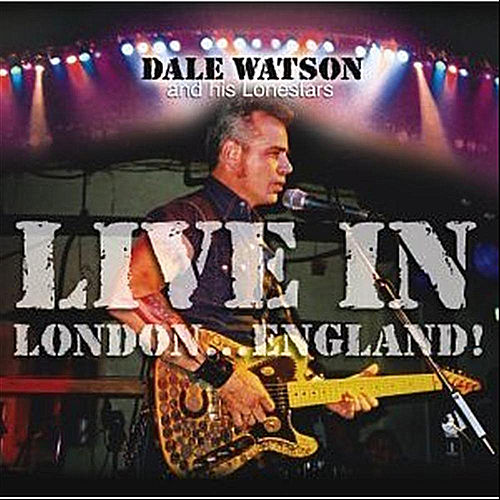 Play & Download Live In London by Dale Watson | Napster