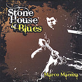 Play & Download Stone House of Blues by Marco Maenza | Napster