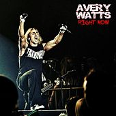 Right Now - Single by Avery Watts