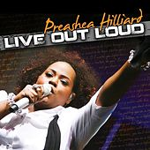 Live Out Loud by Preashea Hilliard