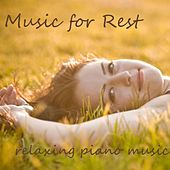 Play & Download Music For Rest - Relaxing Piano Music by Relaxing Piano Music | Napster