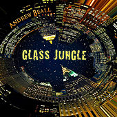 Glass Jungle by Andrew Beall