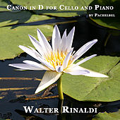 Play & Download Canon in D for Cello and Piano by Pachelbel - Single by Walter Rinaldi | Napster