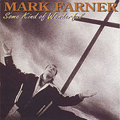 Play & Download Some Kind Of Wonderful by Mark Farner | Napster