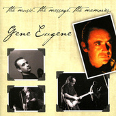 Play & Download Gene Eugene: The Music, The Message, The Memories by Various Artists | Napster