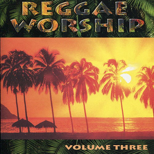 Play & Download Reggae Worship 3 by Reggae Worship | Napster