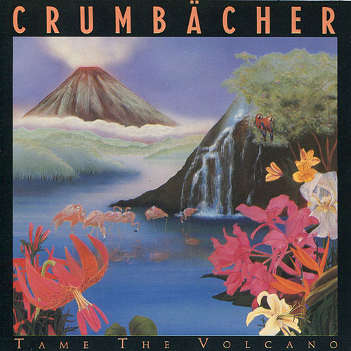 Play & Download Tame The Volcano by Crumbacher | Napster