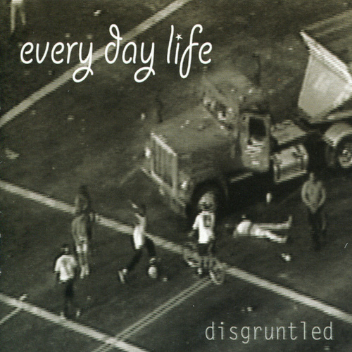 Play & Download Disgruntled by Every Day Life | Napster