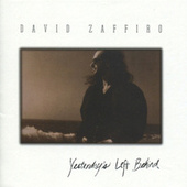 Yesterday's Left Behind by David Zaffiro