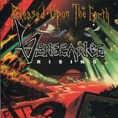 Play & Download Released Upon The Earth by Vengeance Rising | Napster