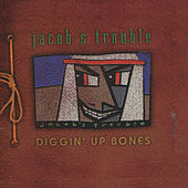 Play & Download Diggin' Up Bones by Jacob's Trouble | Napster