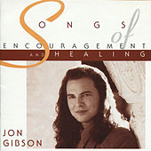 Songs of Encouragement and Healing by Jon Gibson (1)