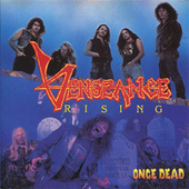 Play & Download Once Dead by Vengeance Rising | Napster