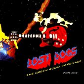 Play & Download The Green Room Serenade, Part 1 by Lost Dogs | Napster