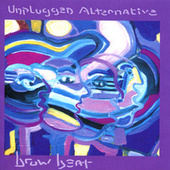 Play & Download Browbeats: Unplugged Alternative by Various Artists | Napster