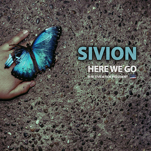 Here We Go & Sivion For President by Sivion