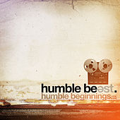 Play & Download Humble Beast - Humble Beginnings Vol. 1 by Various Artists | Napster