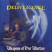 Play & Download Weapons Of Our Warfare by Deliverance (Metal) | Napster