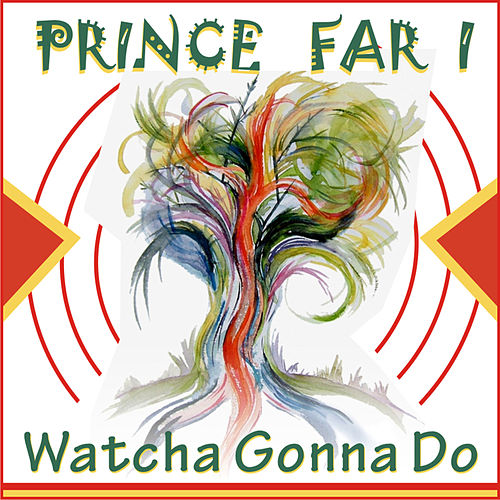 Play & Download Watcha Gonna Do by Prince Far I | Napster
