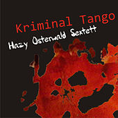 Play & Download Kriminal Tango by Hazy Osterwald Sextett | Napster