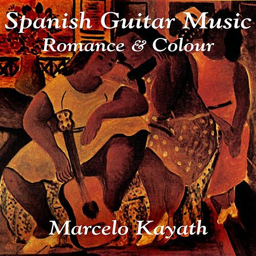Play & Download Spanish Guitar Music; works by Tárrega, Albéniz, Morreno Tórroba, et al. by Marcelo Kayath | Napster