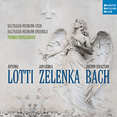Play & Download Bach, Lotti, Zelenka by Thomas Hengelbrock | Napster
