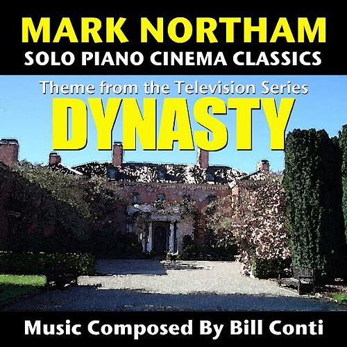 Theme from the TV Series 'Dynasty' (Bill Conti) - Single by Mark Northam