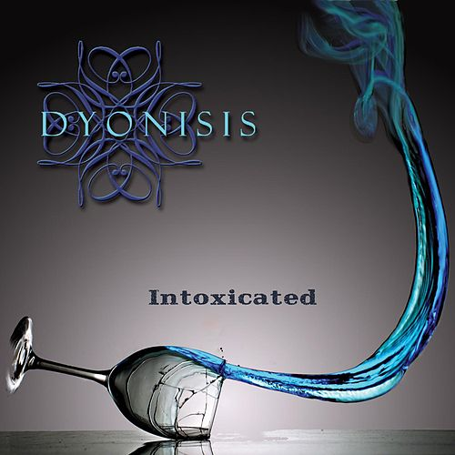 Intoxicated by Dyonisis