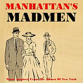 Play & Download Manhattan's Madmen by Various Artists | Napster