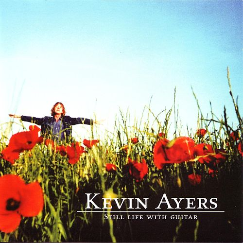 Still Life With Guitar by Kevin Ayers