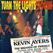 Play & Download Turn the Lights Down! (Live In London 1995) by Kevin Ayers | Napster