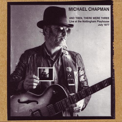 Play & Download And Then There Were Three by Michael Chapman | Napster