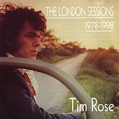 Play & Download London Sessions by Tim Rose | Napster