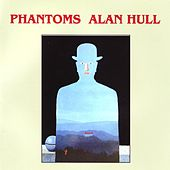 Play & Download Phantoms by Alan Hull | Napster