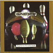 Play & Download Fragments of a Lucky Break by Trumans Water | Napster