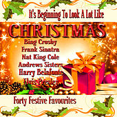 It's Beginning To Look a Lot Like Christmas - Forty Festive Favourites by Various Artists