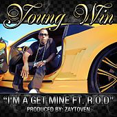 Play & Download I'm A Get Mine by Young Win | Napster