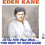 Play & Download All the Hits Plus More  - The Best of Eden Kane by Eden Kane | Napster