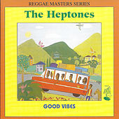 Good Vibes by The Heptones