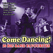 Come Dancing-20 Big Band Favourites by Various Artists