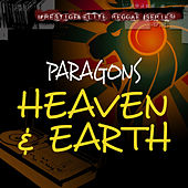 Play & Download Heaven & Earth by The Paragons | Napster