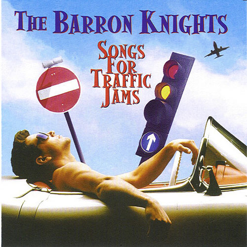 Play & Download Songs for Traffic Jams by The Barron Knights | Napster