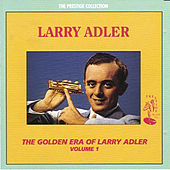 Play & Download The Golden Era of Larry Adler by Larry Adler | Napster