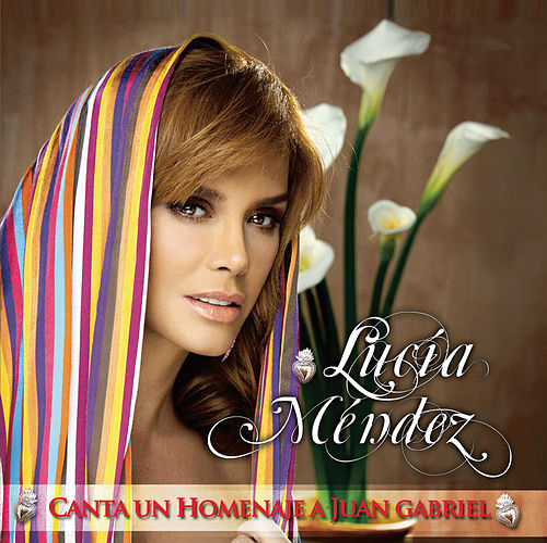 Lucia Mendez Canta Un Homenaje A Juan Gabriel by Lucia Mendez